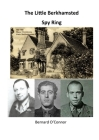 The Little Berkhamsted Spy Ring: What were three Belgians doing in Hertfordshire in the Second World War? Cover Image