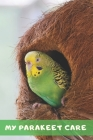 My Parakeet Care: Parakeet, Parrot activities and care logbook for Bird lovers for Kids and Adults Cover Image