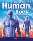 The Amazing Human Body: Discovery awesome FACTS Cover Image