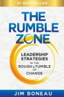 The Rumble Zone: Leadership Strategies in the Rough & Tumble of Change Cover Image