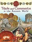Trade and Commerce in the Ancient World (Life in the Ancient World #6) Cover Image