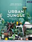 Urban Jungle: Living and Styling with Plants Cover Image
