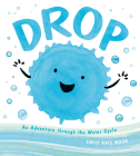 Drop: An Adventure through the Water Cycle Cover Image