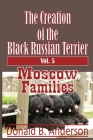 The Creation of the Black Russian Terrier: Moscow Families Cover Image