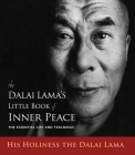 The Dalai Lama's Little Book of Inner Peace: The Essential Life and Teachings Cover Image