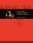 Kawsay Vida: A Multimedia Quechua Course for Beginners and Beyond (Recovering Languages and Literacies of the Americas) Cover Image