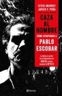 Caza Al Hombre: Cómo Atrapamos a Pablo Escobar Cover Image