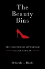 The Beauty Bias: The Injustice of Appearance in Life and Law Cover Image