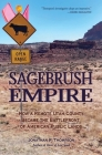 Sagebrush Empire: How a Remote Utah County Became the Battlefront of American Public Lands Cover Image