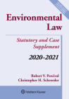 Environmental Law: Statutory and Case Supplement: 2020-2021 (Supplements) Cover Image