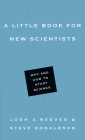 A Little Book for New Scientists: Why and How to Study Science (Little Books) Cover Image
