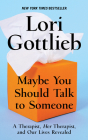 Maybe You Should Talk to Someone: A Therapist, Hertherapist, and Our Lives Revealed Cover Image