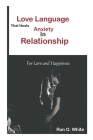 Love Language that Heals Anxiety in Relationship: For lasting love and Happiness Cover Image