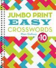 Jumbo Print Easy Crosswords #10 (Large Print Crosswords) Cover Image