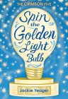 Spin the Golden Light Bulb (The Crimson Five #1) Cover Image