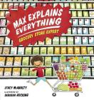 Max Explains Everything: Grocery Store Expert Cover Image