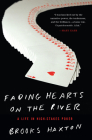 Fading Hearts on the River: A Life in High-Stakes Poker Cover Image