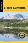 Sierra Summits: A Guide to Fifty Peak Experiences in California's Range of Light (Regional Hiking) Cover Image