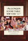 The Algonquin Round Table New York: A Historical Guide Cover Image