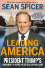 Leading America: President Trump's Commitment to People, Patriotism, and Capitalism Cover Image