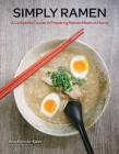 Simply Ramen: A Complete Course in Preparing Ramen Meals at Home (Simply ...) Cover Image