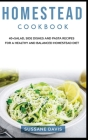 Homestead Cookbook: 40+Salad, Side dishes and pasta recipes for a healthy and balanced Homestead diet Cover Image
