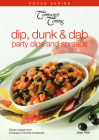 Dip, Dunk & Dab: Party Dips and Spreads (Focus) Cover Image