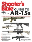 Shooter's Bible Guide to AR-15s: A Comprehensive Reference to One of America's Favorite Rifles Cover Image