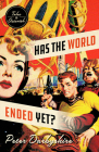 Has the World Ended Yet?: Stories Cover Image