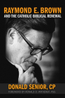 Raymond E. Brown and the Catholic Biblical Renewal Cover Image
