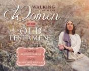 Walking with the Women of the Old Testament Cover Image