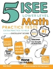 5 ISEE Lower Level Math Practice Tests: Extra Practice to Help Achieve an Excellent Score Cover Image