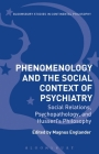 Phenomenology and the Social Context of Psychiatry: Social Relations, Psychopathology, and Husserl's Philosophy (Bloomsbury Studies in Continental Philosophy) Cover Image