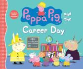 Peppa Pig and the Career Day Cover Image