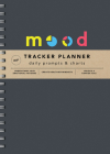 2021 Mood Tracker Planner: Understand Your Emotional Patterns; Create Healthier Mindsets; Unlock a Happier You! Cover Image