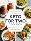 The Keto for Two Cookbook: 100 Delicious, Keto-Friendly Recipes Just for Two! Cover Image