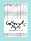 Calligraphy Paper for Beginners abcde: Calligraphy Paper Pad For Beginners, Slanted Calligraphy Paper 110 Sheets for Script Writing Practice Cover Image