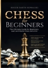 Chess for Beginners: The Ultimate Guide for Beginners: Learn and Master Chess Like a Pro! Cover Image