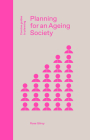 Planning for an Ageing Society (Concise Guides to Planning) Cover Image