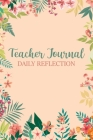Teacher Journal Daily Reflection: Perfect Journal For Teachers, 112 pages (6 x 9 inches) Cover Image