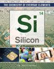 Silicon (Chemistry of Everyday Elements #10) Cover Image