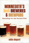 Minnesota's Best Breweries and Brewpubs: Searching for the Perfect Pint Cover Image