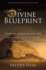 The Divine Blueprint: Temples, power places, and the global plan to shape the human soul. Cover Image