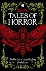 Classic Tales of Horror: A Collection of Spine-Tingling Short Stories Cover Image