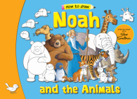 Noah and his Animals: Step by Step with Steve Smallman (How to Draw) Cover Image