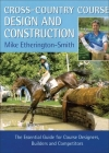 Cross-Country Course Design and Construction: The Essential Guide for Course Designers, Builders, and Competitors Cover Image