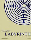 Through the Labyrinth: Designs and Meanings Over 5,000 Years Cover Image