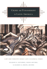 Crime and Punishment in Latin America: Law and Society Since Late Colonial Times Cover Image