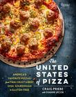 The United States of Pizza: America's Favorite Pizzas, from Thin Crust to Deep Dish, Sourdough to Gluten-Free Cover Image