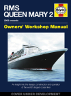 RMS Queen Mary 2 Manual: An insight into the design, construction and operation of the world's largest ocean liner Cover Image